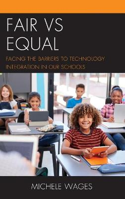 Fair vs Equal: Facing the Barriers to Technology Integration in Our Schools book