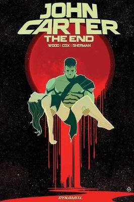 John Carter: The End by Brian Wood