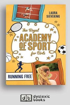 Running Free: The Royal Academy of Sport for Girls 4 by Laura Sieveking