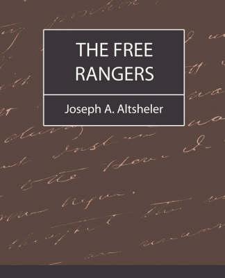 The Free Rangers by Joseph a Altsheler