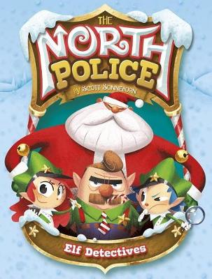 North Police: Elf Detectives by Scott Sonneborn