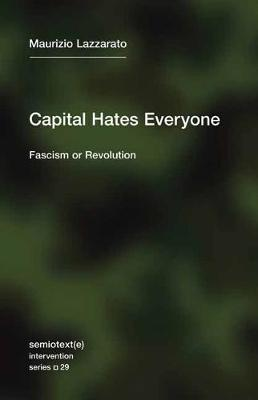 Capital Hates Everyone: Fascism or Revolution book