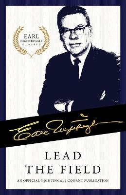 Lead the Field by Earl Nightingale