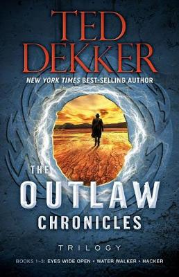 The Outlaw Chronicles Trilogy by Ted Dekker
