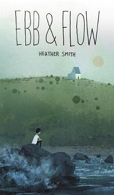 Ebb and Flow by ,Heather Smith