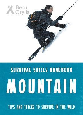 Bear Grylls Survival Skills: Mountains by Bear Grylls