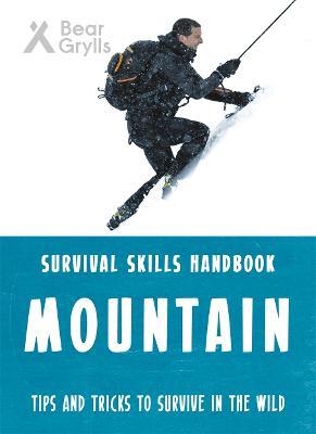 Bear Grylls Survival Skills: Mountains by Bear Grylls