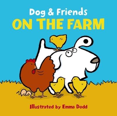 Dog & Friends: On the Farm by Emma Dodd