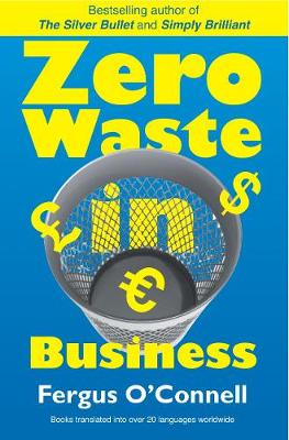 Zero Waste In Business by Fergus O'Connell
