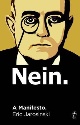 Nein. A Manifesto. by Eric Jarosinski