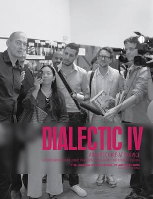 Dialectic IV: Architecture at Service by Utah University