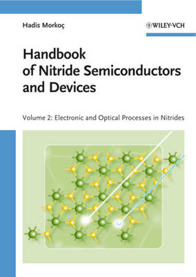 Handbook of Nitride Semiconductors and Devices: Electronic and Optical Processes in Nitrides by Hadis Morkoc