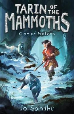Tarin of the Mammoths: Clan of Wolves (BK2) by Jo Sandhu