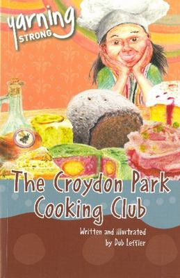 Yarning Strong The Croydon Park Cooking Club by Dub Leffler