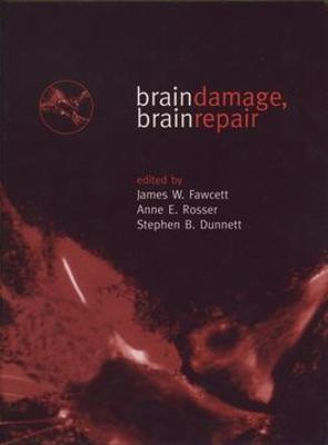 Brain Damage, Brain Repair by James W. Fawcett