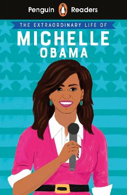 Penguin Readers Level 3: The Extraordinary Life of Michelle Obama (ELT Graded Reader) book