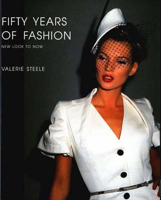 Fifty Years of Fashion by Valerie Steele