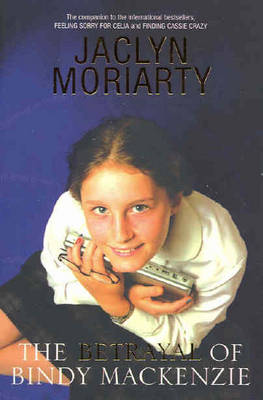 The Betrayal of Bindy Mackenzie by Jaclyn Moriarty
