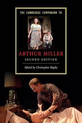 The Cambridge Companion to Arthur Miller by Christopher Bigsby