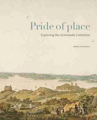 Pride of Place: Exploring the Grimwade Collection book