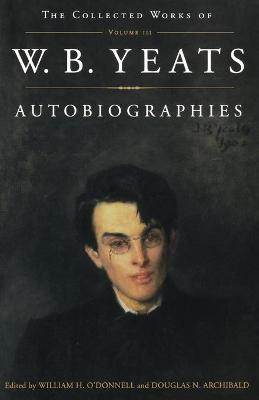 Autobiographies by W. B. Yeats