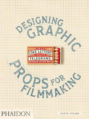 Fake Love Letters, Forged Telegrams, and Prison Escape Maps: Designing Graphic Props for Filmmaking by Annie Atkins