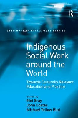 Indigenous Social Work Around the World by Professor John Coates