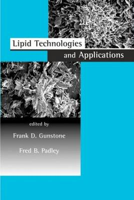 Lipid Technologies and Applications by Frank D. Gunstone