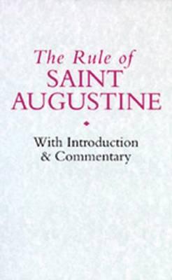 Rule of Saint Augustine by Saint Augustine