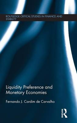 Liquidity Preference and Monetary Economies book