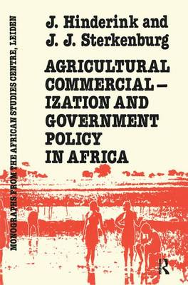 Agricultural Commercialization And Government Policy In Africa by Hinderink
