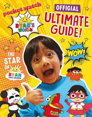 Ryan's World: Ultimate Guide by Egmont Publishing UK