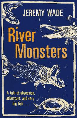 River Monsters by Jeremy Wade