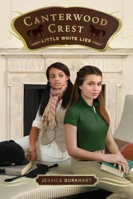 Canterwood Crest 6: Little White Lies by Jessica Burkhart