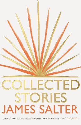 Collected Stories by James Salter