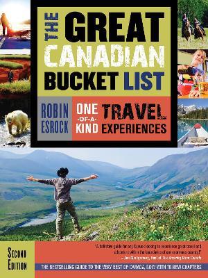 Great Canadian Bucket List by Robin Esrock