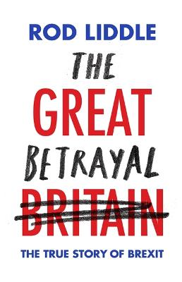 The Great Betrayal by Rod Liddle