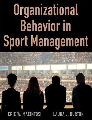 Organizational Behavior in Sport Management by Eric MacIntosh