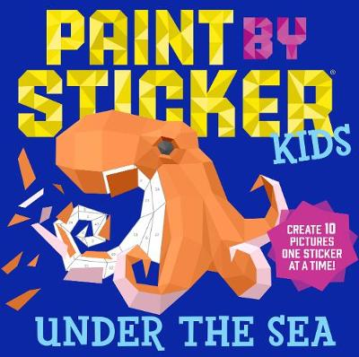 Paint by Sticker Kids: Under the Sea book