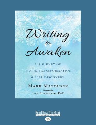 Writing to Awaken by Mark Matousek