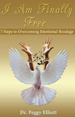 I Am Finally Free Book by Peggy Elliott