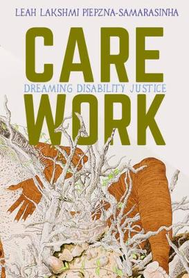 Care Work by Leah Lakshmi Piepznia-Samarasinha