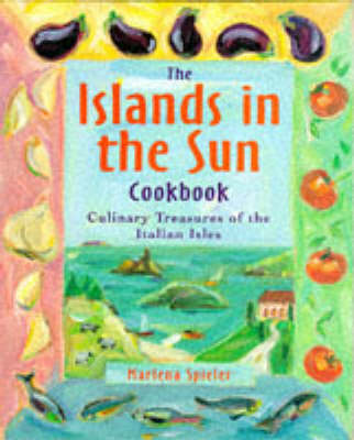 The Islands in the Sun Cookbook by Marlena Spieler