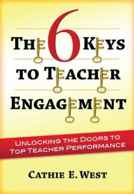 6 Keys to Teacher Engagement by Cathie E. West