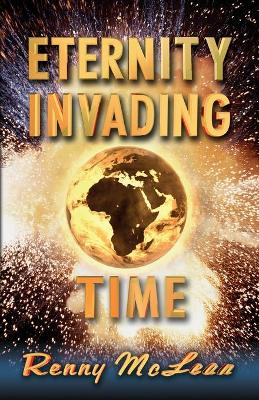 Eternity Invading Time by Renny, G. McClean