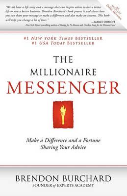 The Millionaire Messenger by Brendon Burchard