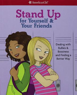 Stand Up for Yourself & Your Friends by Patti Kelley Criswell