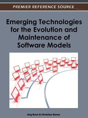 Emerging Technologies for the Evolution and Maintenance of Software Models by Joerg Rech
