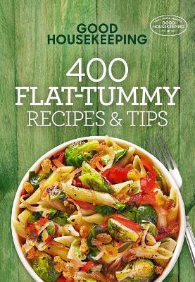 Good Housekeeping 400 Flat-Tummy Recipes & Tips book