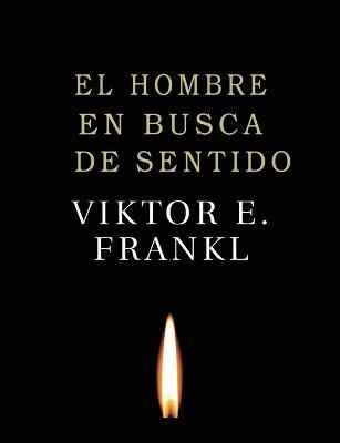 El Hombre en Busca de Sentido by Viktor E Frankl
